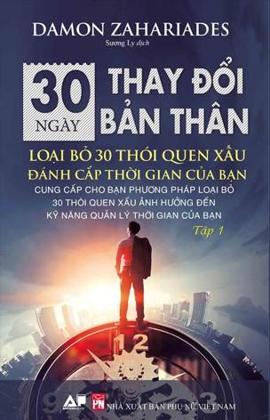 30 Ngày Thay Đổi Bản Thân - Loại Bỏ 30 Thói Quen Xấu Đánh Cắp Thời Gian Của Bạn - Tập 1