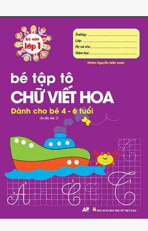 Bé Tập Tô Chữ Viết Hoa - Bé Vào Lớp 1
