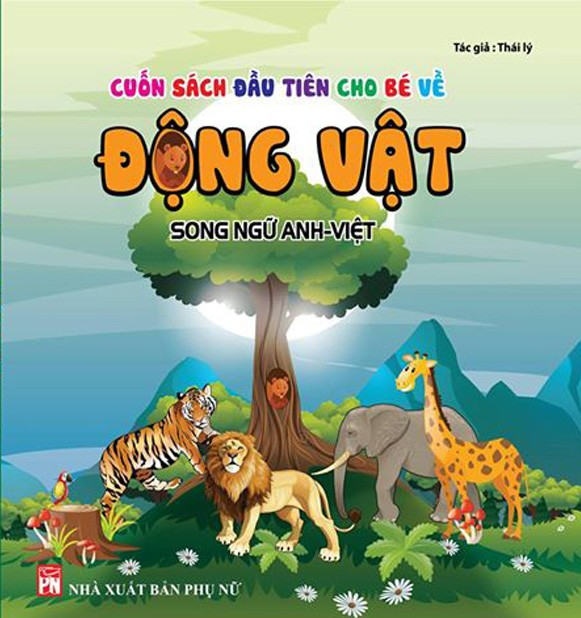 Cuốn Sách Đầu Tiên Cho Bé Về Động Vật - Song Ngữ Anh Việt