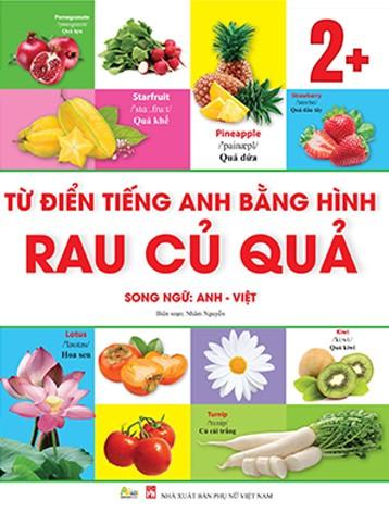 Từ Điển Tiếng Anh Bằng Hình Chủ Đề Rau - Củ - quả (Song Ngữ Anh - Việt)